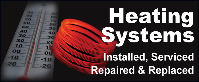Heating Systems: Installed, Serviced, Repaired and Replaced